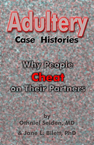Adultery Case Histories: Why People Cheat on Their Partners (Why People Cheat)