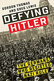 Book Cover: Defying Hitler: The Germans Who Resisted Nazi Rule