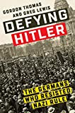 img - for Defying Hitler: The Germans Who Resisted Nazi Rule book / textbook / text book