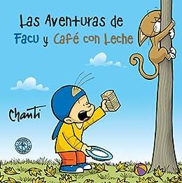 Las aventuras de Facu y Café con leche (KF8) (Spanish Edition) by