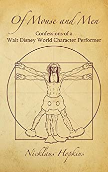 Of Mouse and Men: Confessions of a Walt Disney World Character Performer by [Hopkins, Nicklaus]