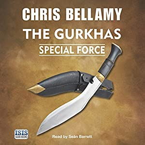 The Gurkhas: Special Force Hörbuch