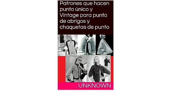 Amazon.com: Patrones que hacen punto único y Vintage para punto de abrigos y chaquetas de punto (Spanish Edition) eBook: Unknown: Kindle Store