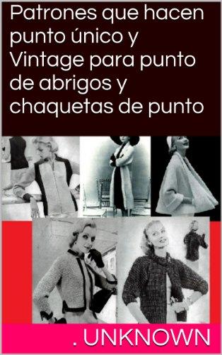 Patrones que hacen punto único y Vintage para punto de abrigos y chaquetas de punto (