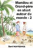 mamilou et grand p?re en short autour du monde 2 y a de la joie dans le pacifique french edition