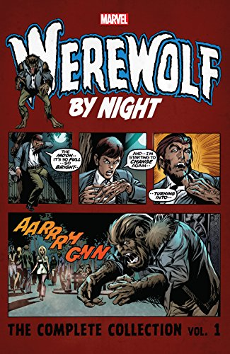 Werewolf By Night: The Complete Collection Vol. 1 (Werewolf By Night ()