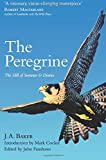 The Peregrine: he Hill of Summer & Diaries: J. A. Baker.