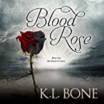 Blood Rose: The Black Rose, Book 3 | K.L. Bone