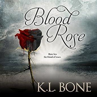 Amazoncom Blood Rose The Black Rose Book 3 Audible Audio