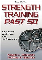Strength Training Past 50 (Ageless Athlete Series)