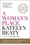 A Woman's Place: A Christian Vision for Your