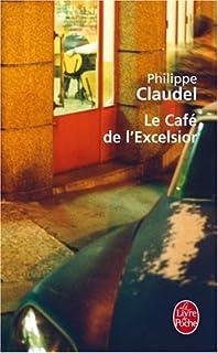 Le café de l'Excelsior, Claudel, Philippe