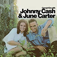 Carryin' On With Johnny Cash And June Carter