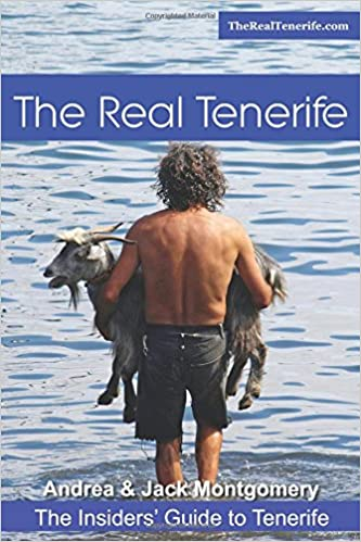 The Real Tenerife: An Insiders Guide: Amazon.es: Mr Jack Montgomery, Mrs Andrea Montgomery: Libros en idiomas extranjeros