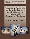 Robinson V. Postal Life Ins Co U. S. Supreme Court Transcript of Record with Supporting Pleadings, John T. McGovern, 1270136267
