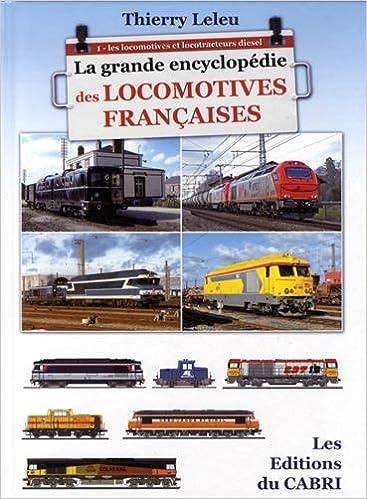 La grande encyclopédie des locomotives francaises : Tome 1 : Les locomotives et locotracteurs diesel pdf epub