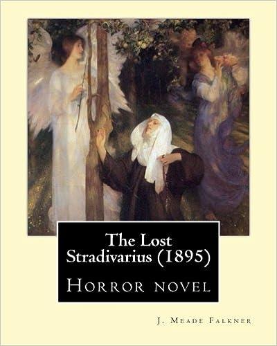 The Lost Stradivarius (1895). By: J. Meade Falkner: Horror novel