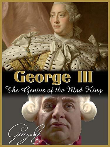 (George III: The Genius of the Mad King)