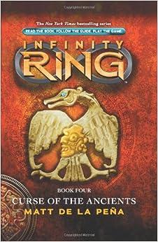 Infinity Ring Book 4: Curse of the Ancients: Matt De La ... Infinity Ring Book 8