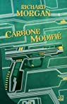 Takeshi Kovacs, tome 1 : Carbone modifié par Morgan