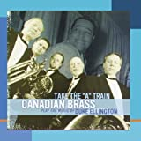 Take the A Train [IMPORT] by The Canadian Brass (1999-05-18)