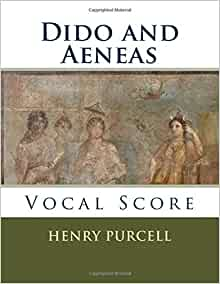 Dido and Aeneas: Vocal Score: Henry Purcell: 9781539725435 ...