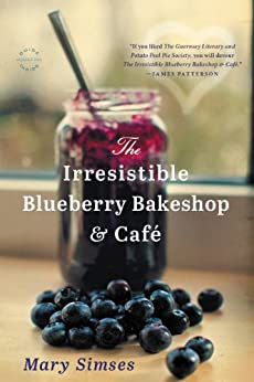 The Irresistible Blueberry Bakeshop & Cafe by [Simses, Mary]