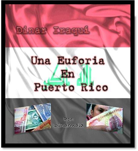 Descargar Libro Dinar Iraqui Una Euphoria En Puerto Rico Dinarmald