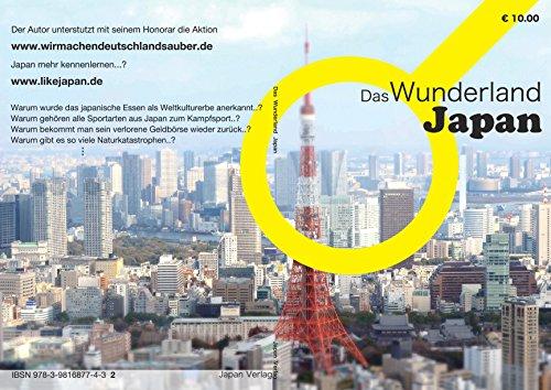 Das Wunderland Japan. Ein Buch welches das Land Japan und seine wunderbare Besonderheiten erklärt. (German Edition)