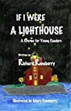 If I Were A Lighthouse: A Rhyme for Young Readers (QuickTurtle Books Presents: Rhyme for Young Readers Series)