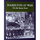 Hamilton at War : On the Home Front
