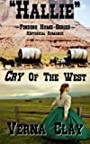 Cry of the West: Hallie (Finding Home Series #1), Verna Clay, 1482034441