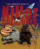 img - for The Complete Guide to Killer Creatures (Complete Guide To... (New Burlington Book)) book / textbook / text book