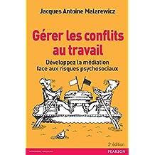 Gérer les conflits au travail: Développer la médiation face aux risques psycho-sociaux (Village Mondial) (French Edition)