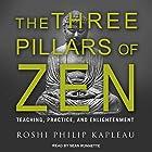 The Three Pillars of Zen: Teaching, Practice, and Enlightenment Hörbuch von Roshi Philip Kapleau Gesprochen von: Sean Runnette