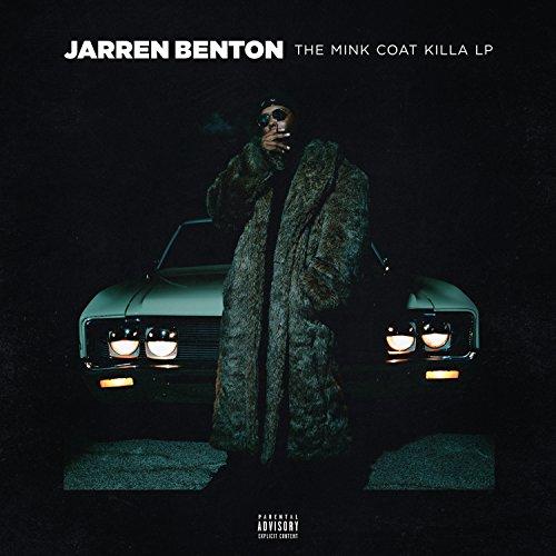 Jarren Benton - The Mink Coat Killa LP (2017) [WEB FLAC] Download