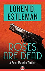 Roses Are Dead (The Peter Macklin Thrillers)