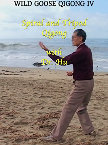 Wild Goose Qigong IV Spiral and Tripod Qigong with Dr. (Spiral Jewel)