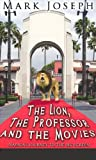The Lion, the Professor and the Movies, Mark Joseph, 098277611X