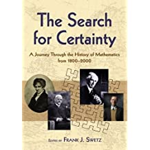 The Search for Certainty: A Journey Through the History of Mathematics, 1800-2000