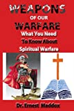 Weapons of Our Warfare, Ernest Maddox, 0977974855