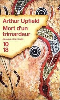 Mort d'un Trimardeur par Arthur Upfield