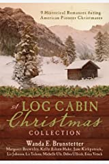 A Log Cabin Christmas: 9 Historical Romances during American Pioneer Christmases Kindle Edition