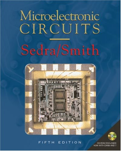 Microelectronic Circuits Revised Edition (Oxford Series in Electrical and Computer Engineering) (Smith Circuit)
