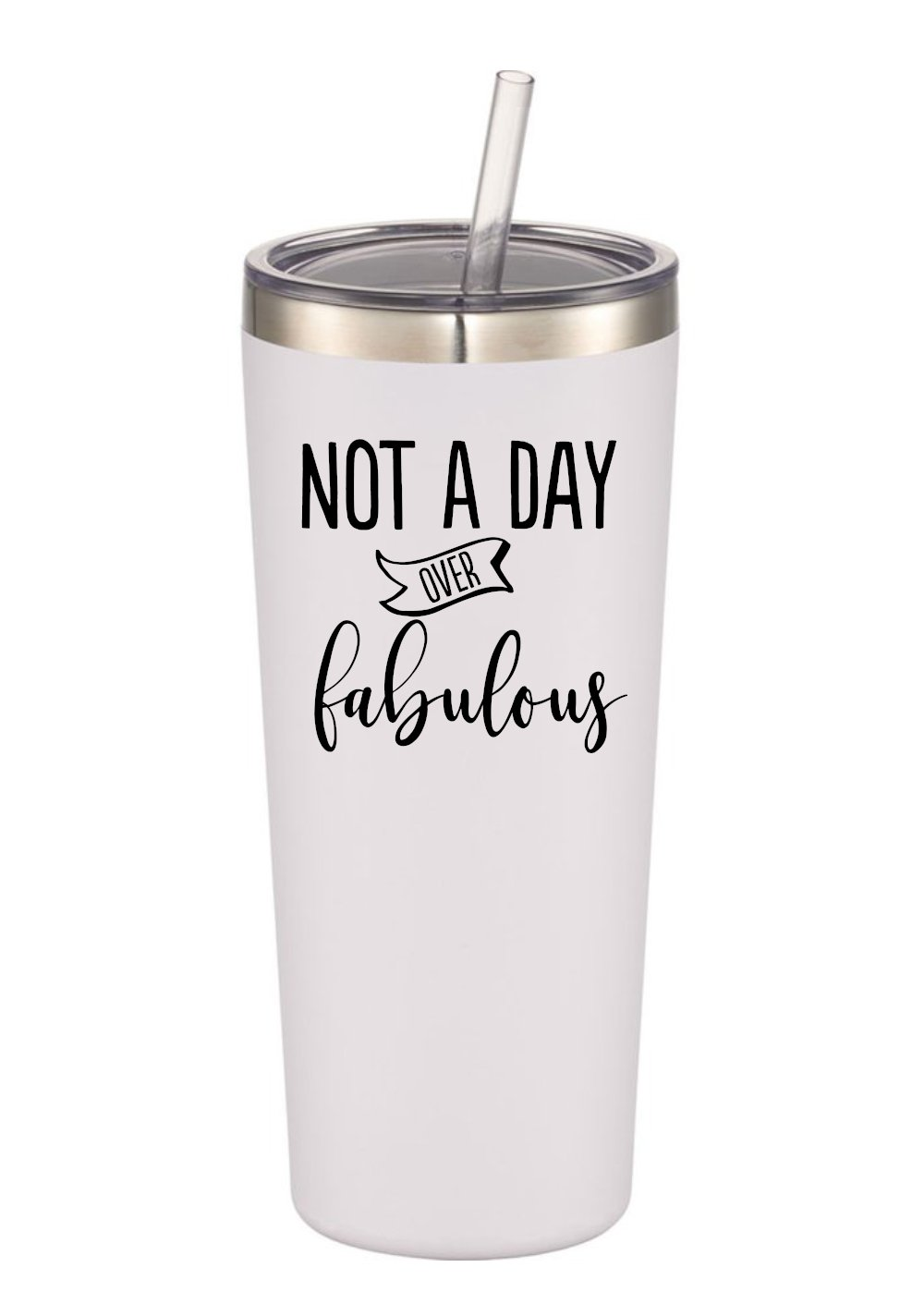 Not A Day Over Fabulous | 22 oz Stainless Steel Insulated Tumbler with Lid and Straw - Birthday Tumbler Cup | Birthday Gift for Her