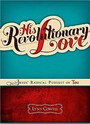 His Revolutionary Love by Lynn Cowell (2011-04-01)