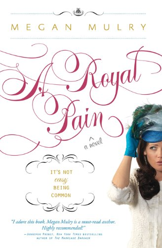 A Royal Pain (Unruly Royals Book 1) by [Mulry, Megan]
