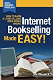 Internet Bookselling Made Easy!: How to Earn a Living Selling Used Books Online: Volume 1