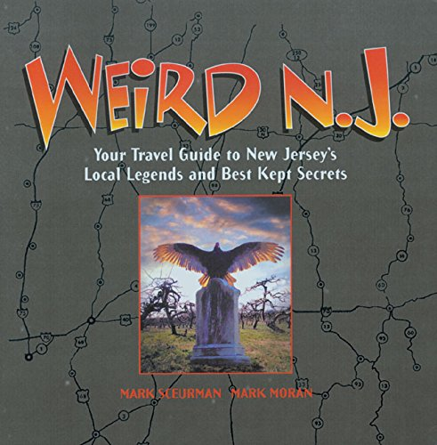 Weird N.J.: Your Travel Guide to New Jersey's Local Legends and Best Kept Secrets (Best Places To Find Treasure)