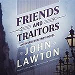 Friends and Traitors: An Inspector Troy Novel   John Lawton